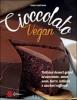 Cioccolato vegan  Fran Costigan   Sonda Edizioni