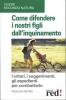 Come difendere i nostri figli dall'inquinamento  Paola Di Pietro   Red Edizioni