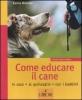 Come educare il cane  Karina Mahnke   L'Airone Editrice