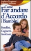 Come far andare d'accordo i bambini  Andrea Magnani Sabrina Salmaso  Edizioni S