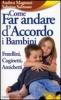 Come far andare d'accordo i bambini  Andrea Magnani Sabrina Salmaso  Edizioni Sì