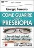 Come guarire dalla presbiopia (WEBINAR)  Giorgio Ferrario   Macro Edizioni