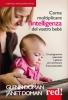 Come moltiplicare l'intelligenza del vostro bebè  Glenn Doman Janet Doman  Red Edizioni