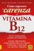 Come superare la carenza di Vitamina B12  Sally Pacholok Jeffrey Stuart  Macro Edizioni