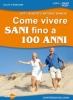 Come Vivere Sani Fino 100 Anni (WEBINAR)  Roberto Antonio Bianchi   Macro Edizioni