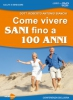 Come Vivere Sani fino a 100 Anni (DVD)  Roberto Antonio Bianchi   Macro Edizioni