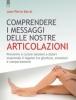 Comprendere i messaggi delle nostre articolazioni  Jean-Pierre Barral   Edizioni il Punto d'Incontro