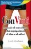 ConVinti  Tiziano Motti Maria Grazia Cammisano  Edizioni Sì