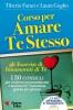 Corso per Amare Te Stesso (+ Audiolibro 'Innamorati di Te')  Tiberio Faraci Laura Goglio  Essere Felici