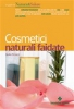 Cosmetici naturali faidate  Giulia Penazzi   Tecniche Nuove