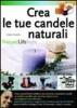 Crea le tue candele naturali  Grazia Cacciola   Edizioni Fag