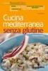 Cucina mediterranea senza glutine  Giuseppe Capano   Tecniche Nuove