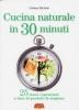 Cucina naturale in 30 minuti  Cristina Michieli   Terra Nuova Edizioni