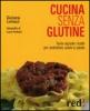 Cucina senza glutine  Giuliana Lomazzi   Red Edizioni