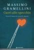 Cuori allo specchio  Massimo Gramellini   Longanesi