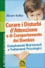Curare i disturbi d'Attenzione e di Comportamento dei Bambini (Copertina rovinata)  Abram Hoffer   Macro Edizioni