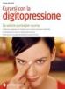 Curarsi con la digitopressione. La salute punto per punto  Franz Wagner   Tecniche Nuove