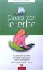 Curarsi con le erbe  Maria Fiorella Coccolo   Edizioni Riza