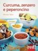 Curcuma, zenzero, peperoncino  Martina Tallon   Red Edizioni