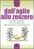 Dall'aglio allo zenzero  Gabriella La Rovere   L'Airone Editrice
