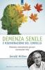 Demenza senile e rigenerazione del cervello  Gerald Huther   Edizioni il Punto d'Incontro
