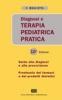 Diagnosi e terapia pediatrica pratica  Vittorio Maglietta   Casa Editrice Ambrosiana