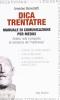 Dica trentatre. Manuale di comunicazione per medici  Amedeo Benedetti   Erga Edizioni