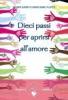Dieci passi per aprirsi all'amore  Eileen Caddy David Earl Platts  Edizioni Amrita