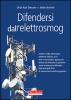 Difendersi dall'elettrosmog  Ulrich Kurt Dierssen Stefan Bronnle  Terra Nuova Edizioni