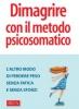 Dimagrire con il metodo psicosomatico  Raffaele Fiore Gabriele Guerini Rocco Eliana Mea Edizioni Riza