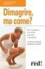 Dimagrire, ma come?  Cristina Grande Federico Vignati  Red Edizioni
