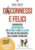 Disconnessi e felici  Marc Masip   Edizioni il Punto d'Incontro