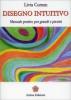 Disegno Intuitivo. Manuale pratico per grandi e piccini  Livia Cuman   Anima Edizioni
