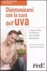 Disintossicarsi con la Cura dell'Uva  Christopher Vasey Johanna Brandt  Red Edizioni