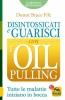 Disintossicati e Guarisci con l'Oil Pulling  Bruce Fife   Macro Edizioni