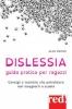 Dislessia. Guida pratica per ragazzi  Alais Winton   Red Edizioni