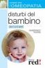 Disturbi del bambino da 0 a 6 anni - Curarsi con l'Omeopatia  Gianfranco Trapani   Red Edizioni