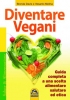 Diventare vegani (ebook)  Brenda Davis Melina Vesanto  Macro Edizioni
