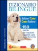 Dizionario Bilingue Italiano/Cane  Cane/Italiano  Jean Cuvelier Christophe Besse Roberto Marchesini Sonda Edizioni