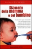 Dizionario della mamma e del bambino  Luciano Sterpellone   Newton &amp; Compton Editori