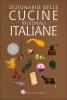 Dizionario delle cucine regionali italiane  Paola Gho   Slow Food Editore