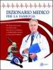 Dizionario medico per la famiglia  Autori Vari   Reh Edizioni