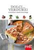 Dolci... verdure!  Noémie Strouk Florence Solsona  Red Edizioni