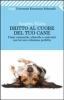Dritto al cuore del tuo cane  Angelo Vaira   Feltrinelli