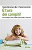 È l'ora dei compiti!  Nadia Damilano Bo Paola Menzolini  Urra Edizioni