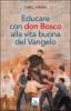 Educare con don Bosco alla vita buona del Vangelo  Carlo Nanni   Elledici