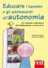 Educare i bambini e gli adolescenti all'autonomia  Stephanie Bujon Laurence Einfalt  Red Edizioni