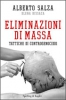 Eliminazioni di massa  Alberto Salza Elena Bissaca  Sperling &amp; Kupfer
