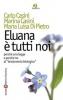 Eluana è tutti noi  Carlo Casini Marina Casini Maria Luisa Di Pietro Società Editrice Fiorentina