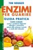 Enzimi per Guarire - Guida Pratica (Copertina rovinata)  Tom Bohager   Macro Edizioni